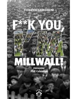 Libro Fuck I'm Millwall di Federico Farcomeni
