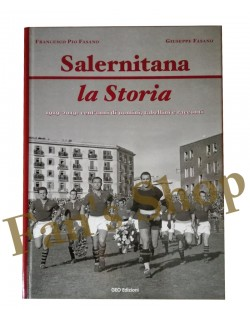 Libro Salernitana la storia 1919-2019 di Fasano Giuseppe e Francesco Pio