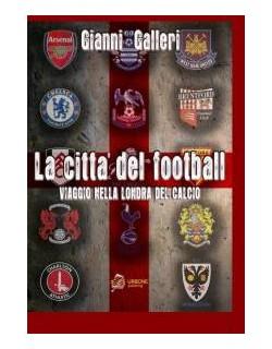 La città del football libro di Gianni Galleri