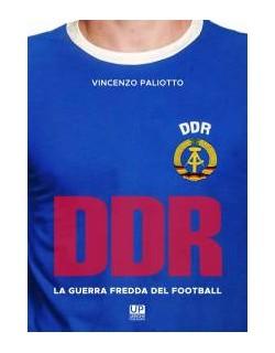 DDR la guerra fredda del football libro di Vincenzo Paliotto