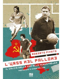 L'URSS NEL PALLONE LIBRO DI ROBERTO PIVATO
