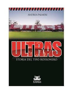 Libro Lucchese Ultras storia del tifo rossonero