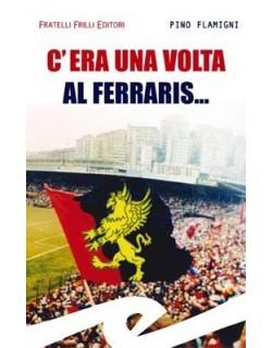 """image: Genoa """"C'era una volta al ferraris..."""""""